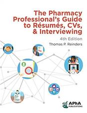 Pharmacy Professional's Guide to Resumes, CVs and Interviewing