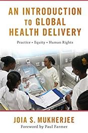 An Introduction to Global Health Delivery: Practice, Equity, Human Rights Cover Image