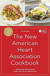 New American Heart Association Cookbook. Revised & Updated with More Than 100 All-New Recipes