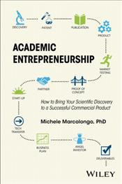 Academic Entrepreneurship: How to Bring Your Scientific Discovery to a Successful Commercial Product Cover Image