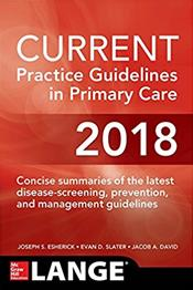 Current Practice Guidelines in Primary Care 2018: Concise Summaries of the Latest Disease-Screening, Prevention and Management Guidelines