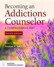 Becoming an Addictions Counselor: A Comprehensive Text. Text with Internet Access Code for Companion Website Cover Image