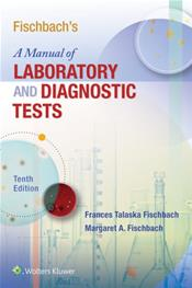 Fischbach's Manual of Laboratory and Diagnostic Tests. Text with Access Code