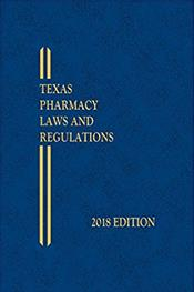 Texas Pharmacy Laws and Regulations 2018