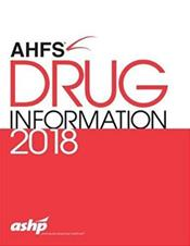 American Hospital Formulary Service (AHFS) Drug Information 2018