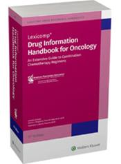 Drug Information Handbook for Oncology: An Extensive Guide to Combination Chemotherapy Regimens Image