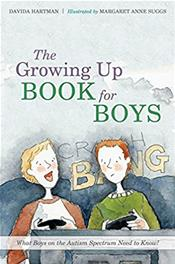Growing Up Book for Boys: What Boys on the Autism Spectrum need to Know!
