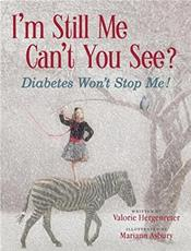 I'm Still Me, Can't You See?: Diabetes Won't Stop Me