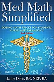Med Math Simplified: Dosing Math Tricks for Students, Nurses, and Paramedics