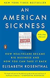 American Sickness: How Healthcare Became Big business and How You Can Take It Back