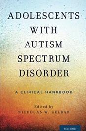 Adolescents with Autism Spectrum Disorder:A Clinical Handbook Cover Image
