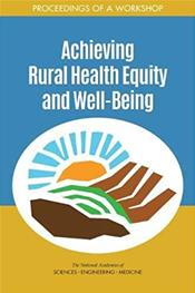 Achieving Rural Health Equity and Well-Being. Proceedings of a Workshop Cover Image