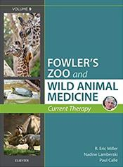 Fowler's Zoo and Wild Animal Medicine: Current Therapy