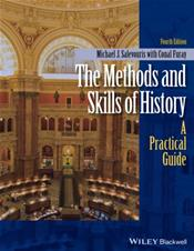 Methods and Skills of History: A Practical Guide
