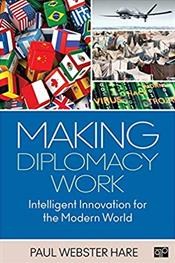 Making Diplomacy Work: Intelligent Innovation for the Modern World Image
