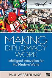 Making Diplomacy Work: Intelligent Innovation for the Modern World