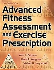 Advanced Fitness Assessment and Exercise Prescription. Text with Access Code