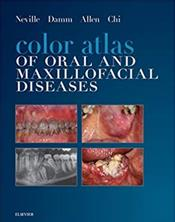 Color Atlas of Oral and Maxillofacial Diseases. Text with Access Code (Expert Consult)