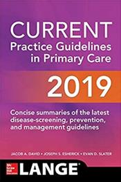 Current Practice Guidelines in Primary Care 2019: Concise Summaries of the Latest Disease-Screening, Prevention and Management Guidelines Cover Image