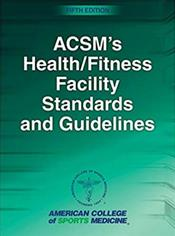 ACSMs Health/Fitness Facility Standards and Guidelines Cover Image