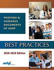 ASHP Best Practices 2018-2019: Position and Guidance Documents of ASHP