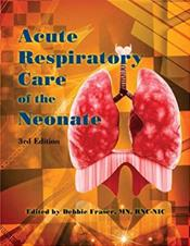Acute Respiratory Care of the Neonate Cover Image