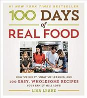 100 Days of Real Food: How We Did It, What We Learned, and 100 Easy, Wholesome Recipes Your Family Will Love Cover Image