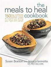 Meals to Heal Cookbook: 150 Easy, Nutritionally Balanced Recipes to Nourish You During Your Fight with Cancer