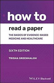How to Read a Paper: The Basics of Evidence-Based Medicine and Healthcare Cover Image
