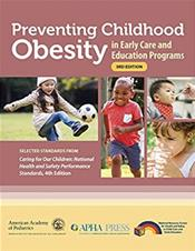Preventing Childhood Obesity in Early Care and Education Programs: Selected Standards From Caring for Our Children: National Health and Safety Performance Standards Cover Image