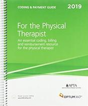 Coding and Payment Guide 2019: For the Physical Therapist. An Essential Coding, Billing, and Reimbursement Resource for the Physical Therapist