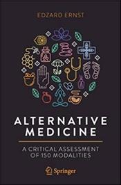 Alternative Medicine: A Critical Assessment of 150 Modalities Cover Image