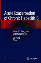 Acute Exacerbation of Chronic Hepatitis B:Volume 2. Diagnosis and Management Cover Image