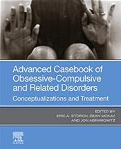 Advanced Casebook of Obsessive-Compulsive and Related Disorders: Conceptualizations and Treatment Cover Image