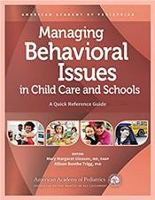 Managing Behavioral Issues in Child Care and Schools: A Quick Reference Guide Cover Image