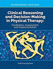 Clinical Reasoning and Decision-Making in Physical Therapy: Facilitation, Assessment, and Implementation Cover Image