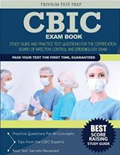 CBIC Exam Book: Study Guide and Practice Test Questions for the Certification Board of Infection Control and Epidemiology Exam Cover Image