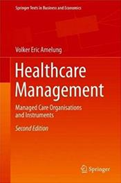 Healthcare Management: Managed Care Organisations and Instruments Cover Image