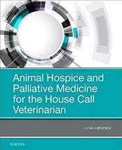Animal Hospice and Palliative Medicine for the House Call Vet Cover Image