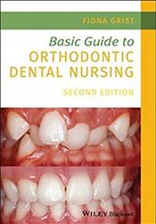 Basic Guide to Orthodontic Dental Nursing Cover Image