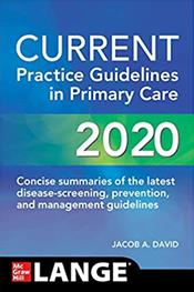 Current Practice Guidelines in Primary Care 2020: Concise Summaries of the Latest Disease Screening, Prevention and Management Guidelines Cover Image