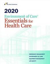 2020 Environment of Care Essentials for Health Care: Emergency Management Environment of Care Equipment Management Life Safety Cover Image