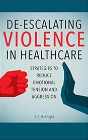 De-Escalating Violence in Healthcare: Strategies to Reduce Emotional Tension and Aggression Cover Image