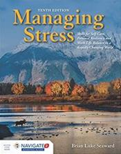 Managing Stress: Skills for Self-Care, Personal Resiliency and Work-Life Balance in a Rapidly Changing World. Text with Access Code Cover Image