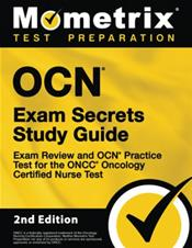 OCN Exam Secrets Study Guide: Exam Test Review and ONC. Practice Test for the ONCC Oncology Certified Nurse Test Cover Image