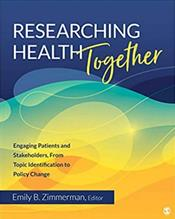 Researching Health Together: Engaging Patients and Stakeholders from Topic Identification to Policy Change Cover Image