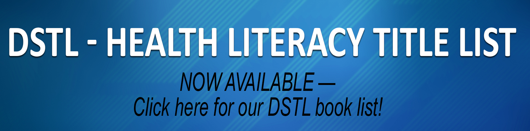 DSTL - Health Literacy Title List Now Available