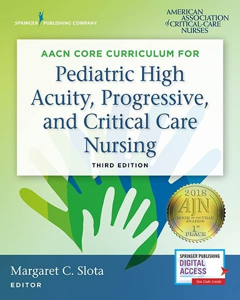AACN Core Curriculum for Pediatric High Acuity, Progressive, and Critical Care Nursing