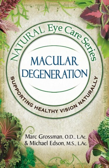Natural Eye Care Series Macular Degeneration
