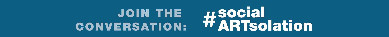 Join us in #socialARTsolation